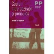 Cuplul – intre dezirabil si periculos (eBook)