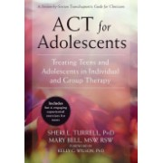 Act for Adolescents - Treating Teens and Adolescents in Individual and Group Therapy (Turrell Sheri L.)(Paperback) (9781626253575)
