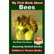 My First Book about Bees - Amazing Animal Books - Children's Picture Books, Paperback/Molly Davidson