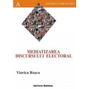 Mediatizarea discursului electoral/Rosca Viorica