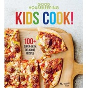 Good Housekeeping Kids Cook!: 100+ Super-Easy, Delicious Recipes, Hardcover/Good Housekeeping