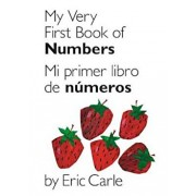 My Very First Book of Numbers/Mi Primer Libro de Numeros, Hardcover/Eric Carle