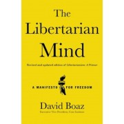 The Libertarian Mind: A Manifesto for Freedom, Hardcover