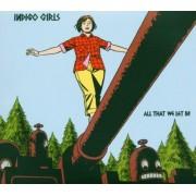 Indigo Girls - All That We Let in - Preis vom 18.10.2020 04:52:00 h