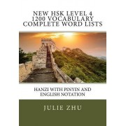 New Hsk Level 4 1200 Vocabulary Complete Word Lists: Hanzi with Pinyin and English Notation