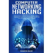 Computer Networking Hacking: Ultimate Guide To Ethical Hacking, Wireless Network, Cybersecurity With Practical Penetration Test On Kali Linux And S, Paperback/Ramon Base