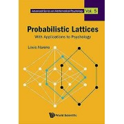 Probabilistic Lattices With Applications To Psychology by Louis Narens