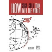 How Coca-Cola Took Over the World, Paperback