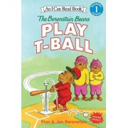 The Berenstain Bears Play T-Ball, Hardcover