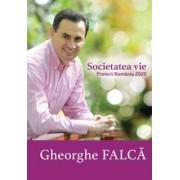Societatea vie. Proiect Romania 2020/Gheorghe Falca