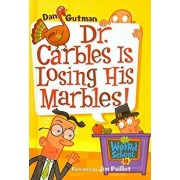 Dr. Carbles Is Losing His Marbles!/Dan Gutman