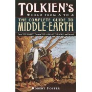 The Complete Guide to Middle-Earth: From the Hobbit Through the Lord of the Rings and Beyond, Paperback