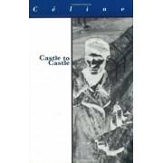 Castle to Castle, Paperback/Louis-Ferdinand Celine