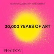 30,000 Years of Art, New Edition, Mini Format - The Story of Human Creativity Across Time & Space (Phaidon Editors)(Cartonat) (9780714877297)