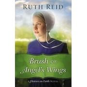 Brush of Angel's Wings, Paperback/Ruth Reid