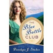 The Blue Bottle Club, Paperback/Penelope J. Stokes