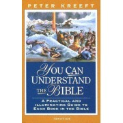 You Can Understand the Bible by Peter J. Kreeft