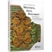 Mestesug arta document. Cahlele din Tara Romaneasca secolele XIV - XVII - Maria-Venera Radulescu