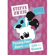 Twenty-Four Hours in the Life of a Woman, Paperback/Stefan Zweig