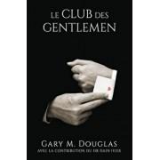 Le Club Des Gentlemen - French, Paperback/Gary M. Douglas