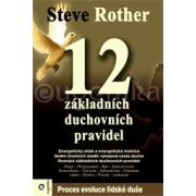 12 základních duchovních pravidel(Steve Rother)