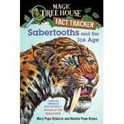 Sabertooths and the Ice Age: A Nonfiction Companion to Magic Tree House '7: Sunset of the Sabertooth, Paperback/Mary Pope Osborne