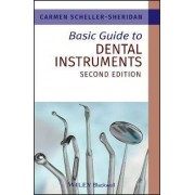 Basic Guide to Dental Instruments by Carmen Scheller-Sheridan