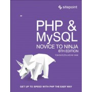 PHP & Mysql: Novice to Ninja: Get Up to Speed with PHP the Easy Way, Paperback (6th Ed.)