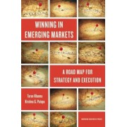 Winning in Emerging Markets: A Road Map for Strategy and Execution, Hardcover