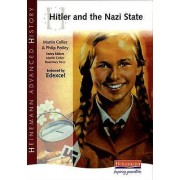 Heinemann Advanced History Hitler and the Nazi State by Edited by Martin Collier & Edited by Rosemary Rees