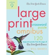The New York Times Large-Print Crossword Puzzle Omnibus Volume 9: 120 Large-Print Puzzles from the Pages of the New York Times, Paperback/Will Shortz