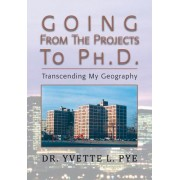 Going from the Projects to PH.D.: Transcending My Geography