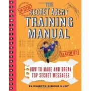 The Secret Agent Training Manual: How to Make and Break Top Secret Messages: A Companion to the Secret Agents Jack and Max Stalwart Series, Paperback