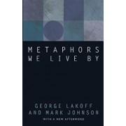Metaphors We Live by, Paperback/George Lakoff