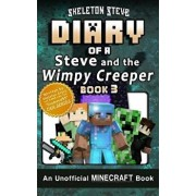 Diary of Minecraft Steve and the Wimpy Creeper - Book 3: Unofficial Minecraft Books for Kids, Teens, & Nerds - Adventure Fan Fiction Diary Series, Paperback/Skeleton Steve