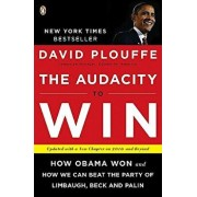 The Audacity to Win: How Obama Won and How We Can Beat the Party of Limbaugh, Beck, and Palin, Paperback/David Plouffe
