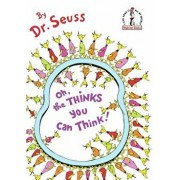 Oh, the Thinks You Can Think!/Dr Seuss