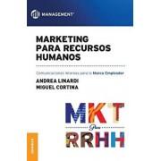 Marketing para Recursos Humanos: Comunicaciones internas para la marca empleador, Paperback/Andrea Linardi