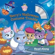 Whisker Haven Tales with the Palace Pets: Berry's Halloween Costume Trouble: Read-Along Storybook and CD 'With Audio CD', Paperback/Disney Storybook Art Team