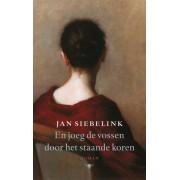 Bezige Bij b.v., Uitgeverij De En joeg de vossen door het staande koren - Jan Siebelink - ebook