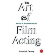 ART The Art of Film Acting by Jeremiah Comey