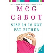 Size 14 Is Not Fat Either, Paperback/Meg Cabot