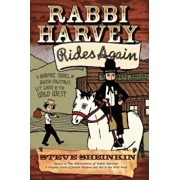 Rabbi Harvey Rides Again: A Graphic Novel of Jewish Folktales Let Loose in the Wild West, Paperback/Steve Sheinkin