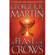 A Feast for Crows: A Song of Ice and Fire: Book Four, Hardcover/George R. R. Martin