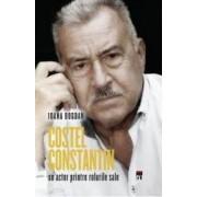 Costel Constantin un actor printre rolurile sale - Ioana Bogdan