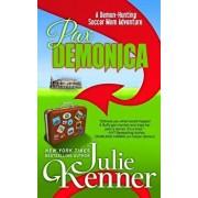 Pax Demonica: Trials of a Demon-Hunting Soccer Mom, Paperback/Julie Kenner