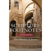 Scripture Footnotes: People, Places, and Things from the Time of Jesus, Paperback