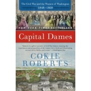 Capital Dames: The Civil War and the Women of Washington, 1848-1868, Paperback