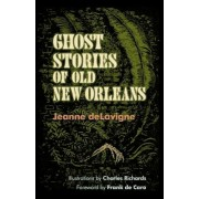 Ghost Stories of Old New Orleans, Paperback