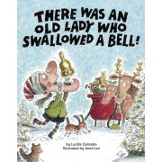 There Was an Old Lady Who Swallowed a Bell!, Hardcover
